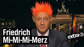 Bühne frei für Friedrich Mi-Mi-Mi-Merz!
