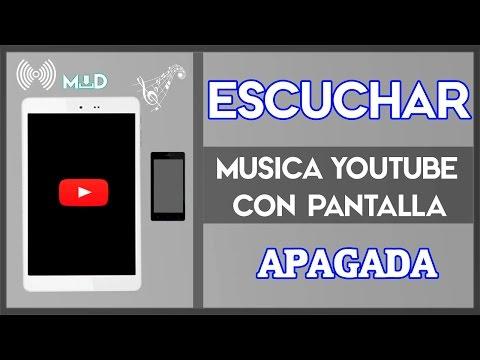 Escuchar Musica de Youtube con la Pantalla Apagada - Tablet | Celular . Final