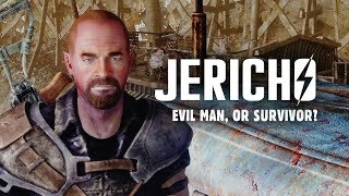 Jericho: Evil Man, or Survivor? Fallout 3 Lore