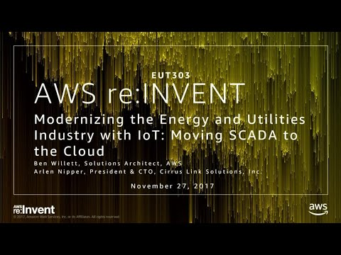 AWS re:Invent 2017: Modernizing the Energy and Utilities Industry with IoT: Moving S (EUT303)