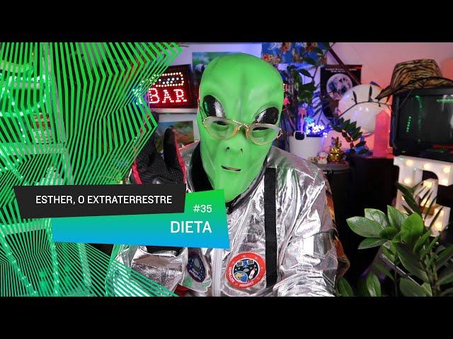 Esther, o Extraterrestre - Dieta