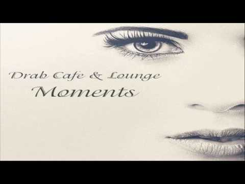 Drab Cafe & Lounge ~ Moments