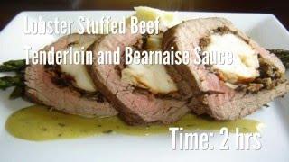 Lobster Stuffed Beef Tenderloin and Bearnaise Sauce Recipe