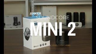 Đánh Giá Loa Bluetooth Anker Souncore Mini 2 - So Với Soundcore Mini   Thông Tin Hàng Chính Hãng