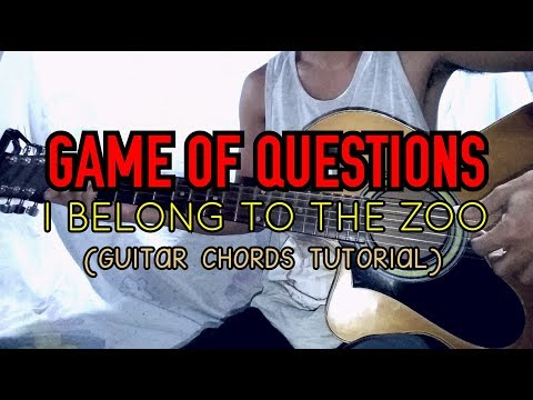 GAME OF QUESTIONS - I Belong To The Zoo (Guitar Chords Tutorial)