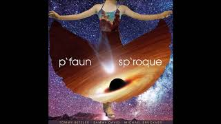 P'faun - sp'roque - part 1