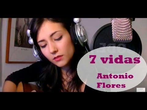 Antonio flores-Siete vidas (Clara Roldan live cover)