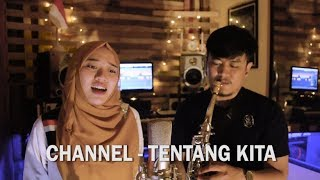 CHANNEL - TENTANG KITA ( Covered by TWILBI )