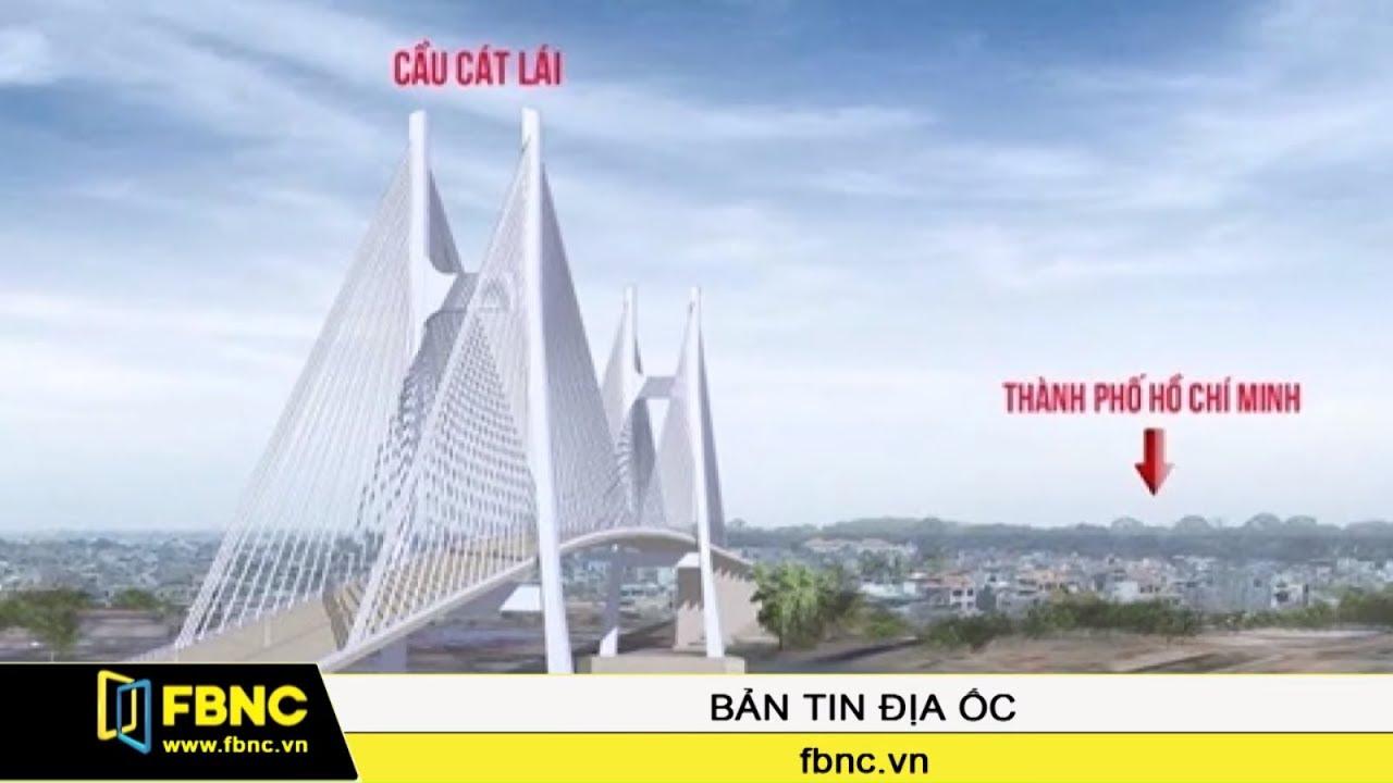 Chính thức giao Đồng Nai xây cầu Cát Lái thay phà | Tạp chí địa ốc FBNC TV 3/9/19
