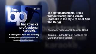 Too Hot (Instrumental Track Without Background Vocal) (Karaoke in the style of Kool And The Gang)