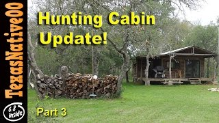 "Hunting Cabin Construction ""update For The Subscribers"" - Part 3"
