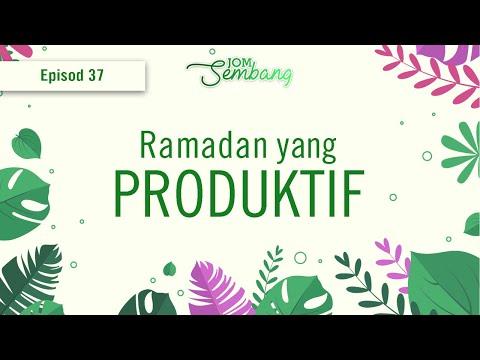 37   Bagaimana menjalani Ramadan yang produktif? Jom sembang!