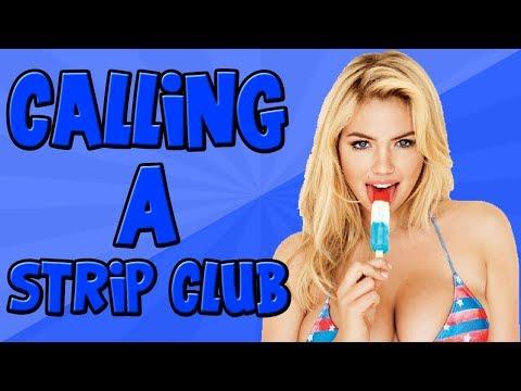 Prank Calling a Strip Club!!