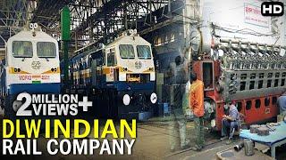 यहाँ दिया जाता हे भारतीय रेल को आकार | The Biggest Indian Rail Company DLW