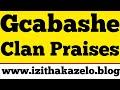 Gcabashe Clan Praises   Izithakazelo zakwa Gcabashe 🔥