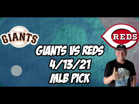 San Francisco Giants vs Cincinnati Reds 4/13/21 MLB Pick and Prediction MLB Tips Betting Pick