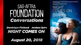 Conversations with Dominique Fishback & Jordana Spiro of NIGHT COMES ON