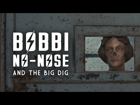 Bobbi No-Nose & The Big Dig - The Biggest Heist in Goodneighbor