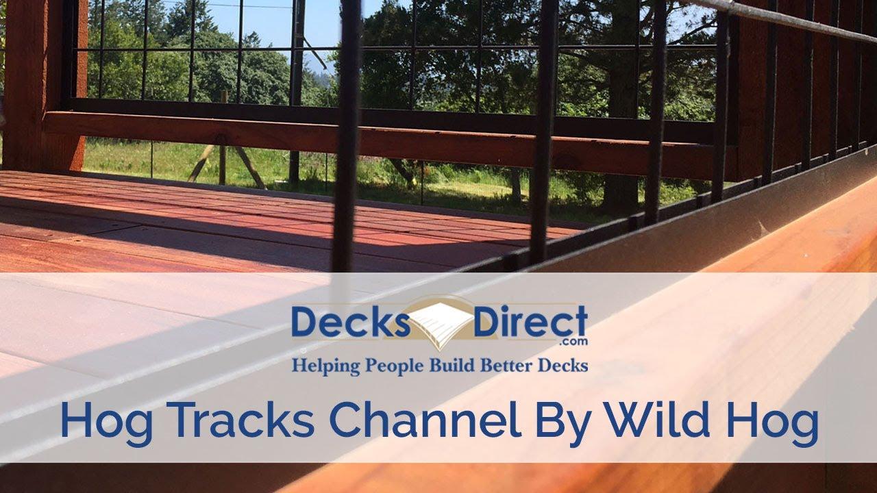 Hog Tracks Channel By Wild Hog Railing - YouTube