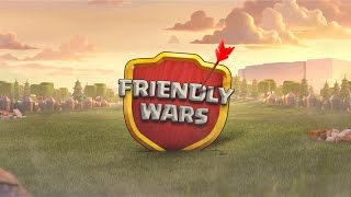 Clash of Clans: Introducing Friendly Wars!