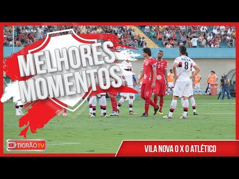 VILA NOVA 0X0 ATLÉTICO - MELHORES MOMENTOS