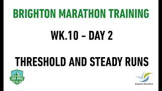 Brighton Marathon Training - WEEK 10 DAY 2 - THRESHOLD AND STEADY RUNS
