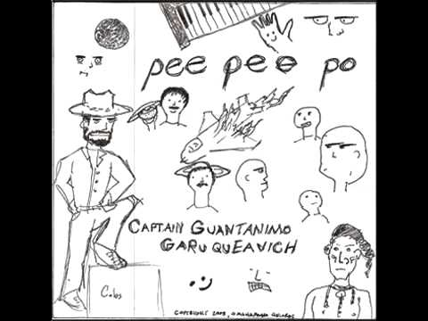 peepeepo - Captain Guantanamo Garuqueavich (2008)