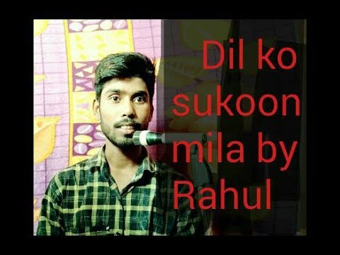 Dil Ko Sukoon Mila By Rahul