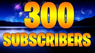 Three Hundred Subscribers