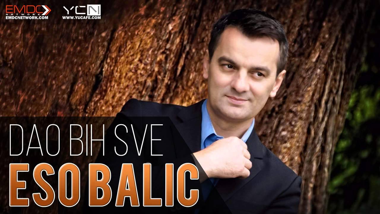 Eso Balic - 2016 - Dao bih sve