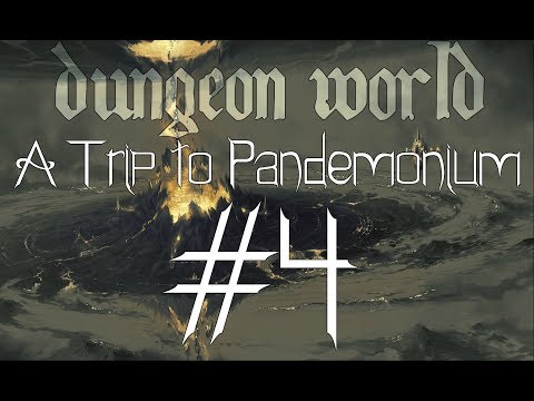 ★Dungeon World - Living Story: A Trip to Pandemonium - Part 4★