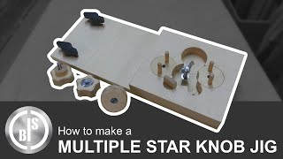 HOW TO MAKE A MULTIPLE STAR KNOB JIG | A MUCH EASIER PROCESS
