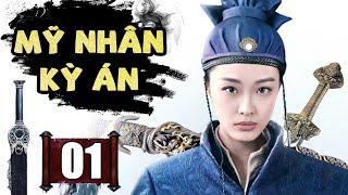 Mỹ Nhân Kỳ Án - Tập 1 | Phim Kiếm Hiệp Cổ Trang Trung Quốc Mới Nhất 2020 - Thuyết Minh