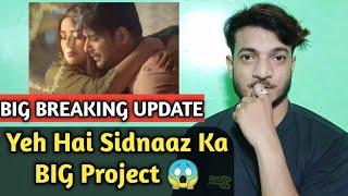 BIG BREAKING UPDATE | Yeh Hoga Sidnaaz Ka BIG Project 😱 | Trending World