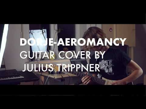 Dorje Aeromancy - Guitar Cover by Julius Trippner