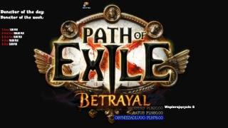 "@Kaplik  Path of Exile! Polski SC Betrayal.  ""Armagedon Brand"" / Syndykat opis jutro wieczorem!"