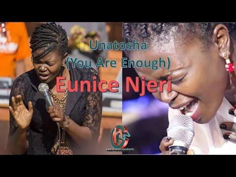 Eunice Njeri - Unatosha (You are Enough)