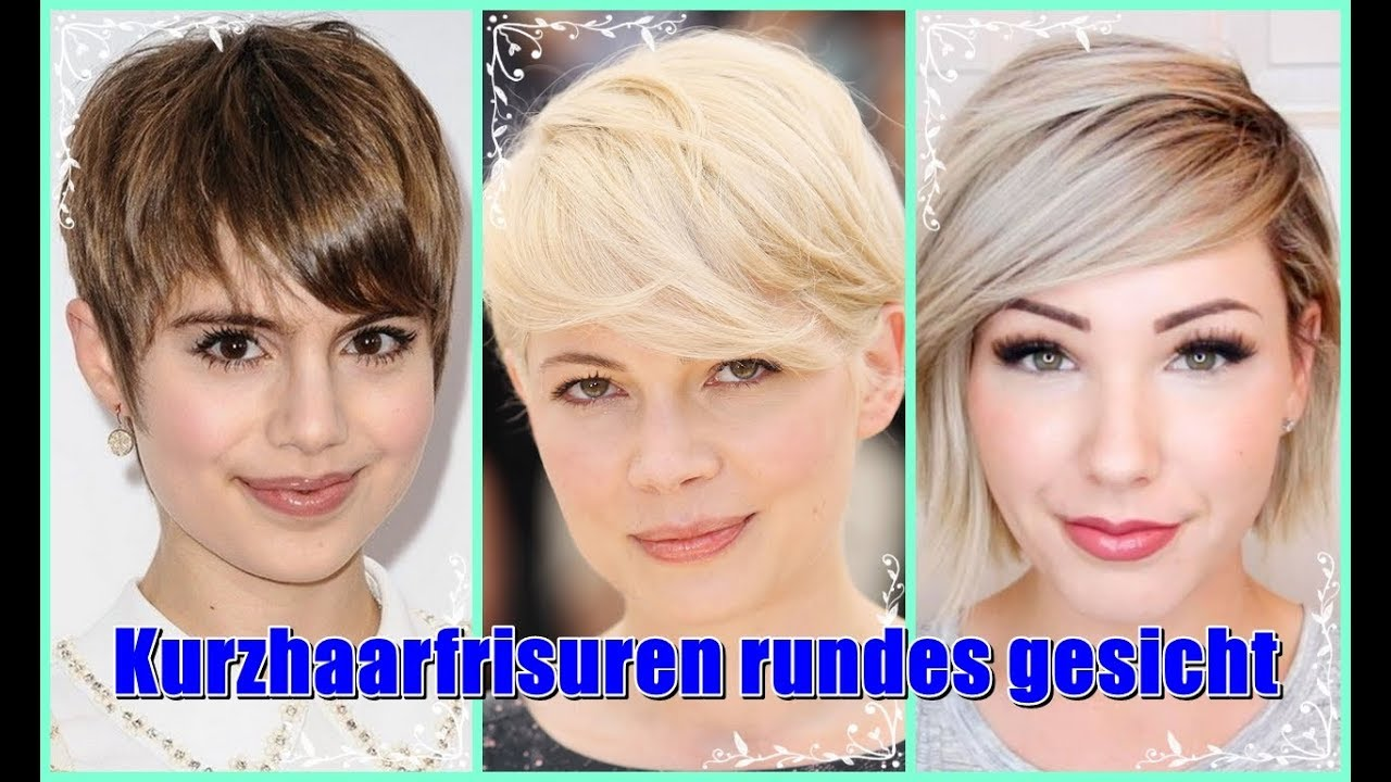 Kurzhaarfrisuren Rundes Gesicht 2018 Youtube