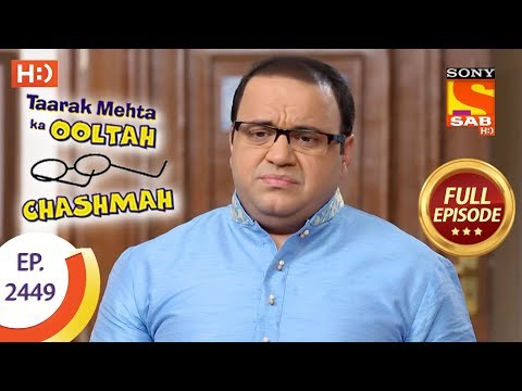 Taarak Mehta Ka Ooltah Chashmah – Ep 2449 – Full Episode – 19th April, 2018