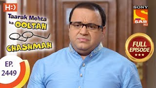 Taarak Mehta Ka Ooltah Chashmah - Ep 2449 - Full Episode - 19th April, 2018
