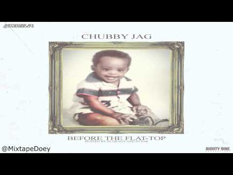 Chubby Jag - Before The Flat Top ( Full Mixtape) (+ Download Link )