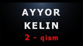 Ayyor kelin (2-qism) | Айёр келин (2-қисм)