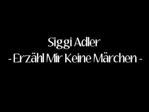 Siggi Adler - Erzähl Mir Keine Märchen