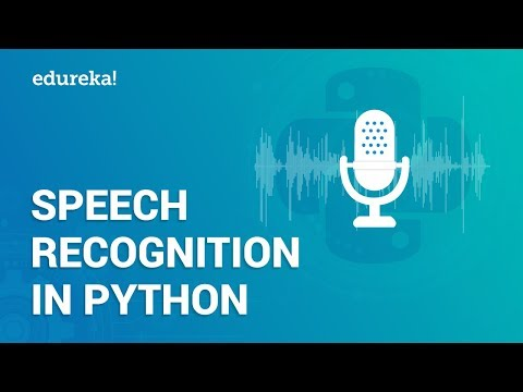 Speech Recognition Using Python | Speech To Text Translation in Python | Python Training | Edureka