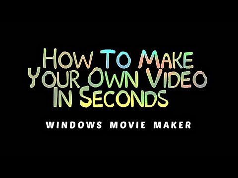 How to make your own Video in Seconds - Using Windows Movie