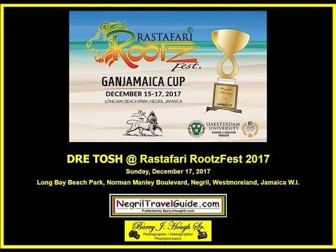 Dre Tosh @ Rastafari RootzFest 2017