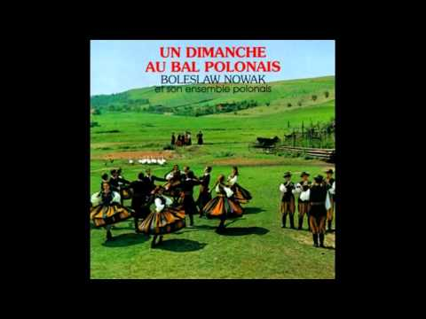 BOLESLAW NOWAK....un dimanche au bal polonais