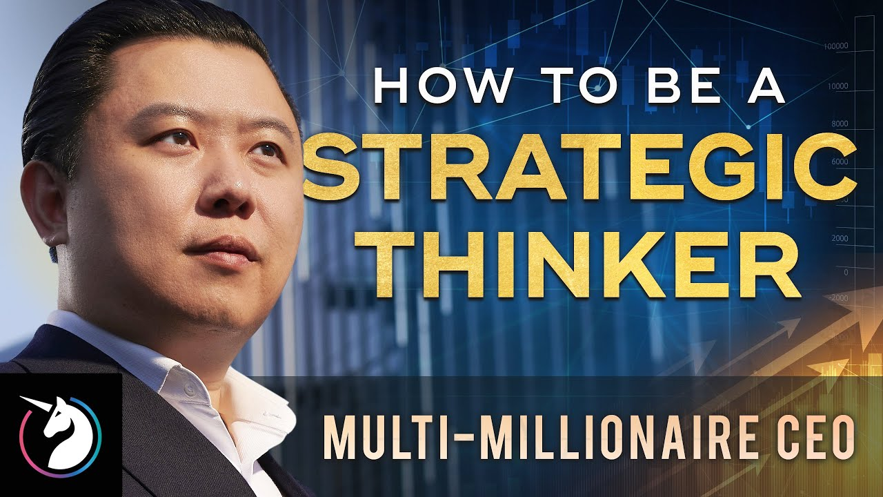 Multi-Millionaire CEO Reveals: How To Be A Strategic Thinker