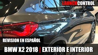 BMW X2 2018 - REVIEW INTERIOR Y EXTERIOR ESPAÑOL | Launch Control