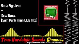 Bosa System - Raw Bass (Sam Punk Main Club Mix)